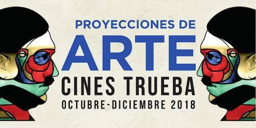 PROYECCIONES DE ARTE EN CINES TRUEBA